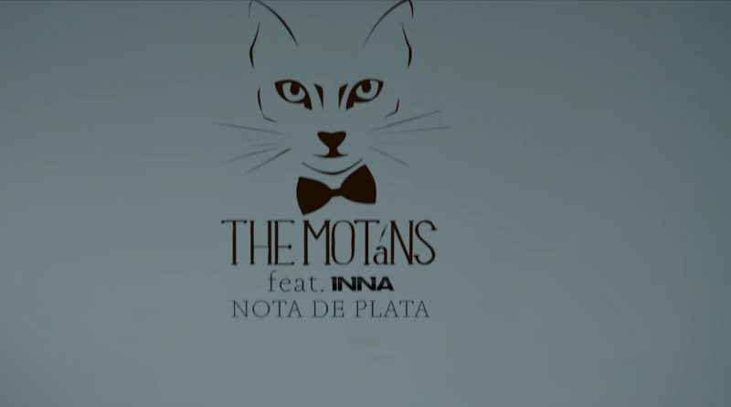The Motans feat. INNA – Nota de Plata