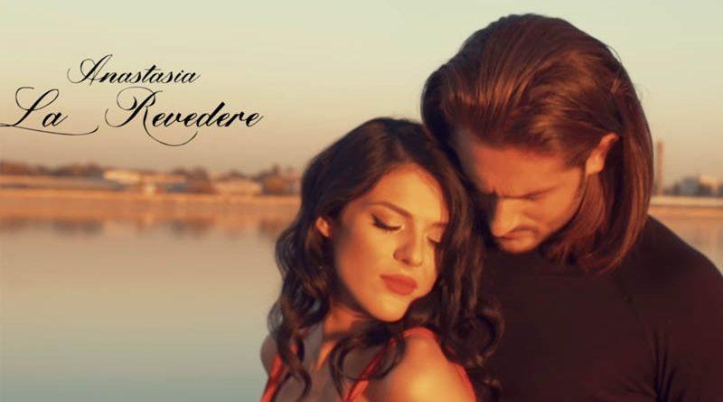 "Anastasia revine cu piesa și videoclipul ""La revedere"""