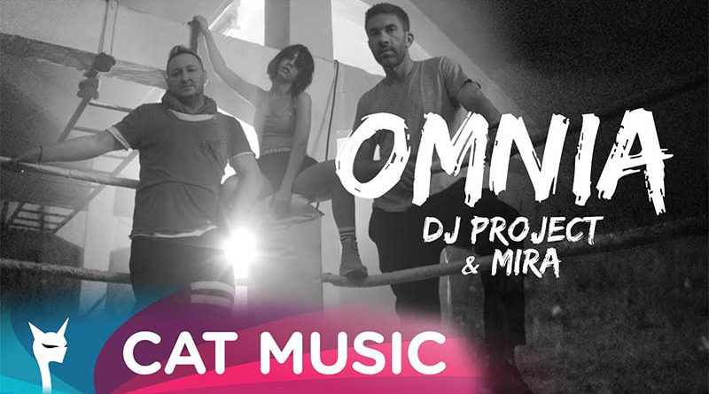 DJ Project & Mira – Omnia (Official Video)