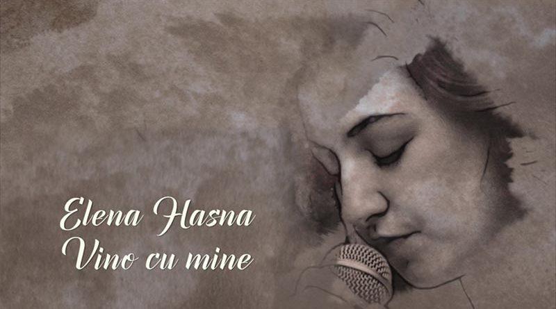 Elena Hasna – Vino cu mine