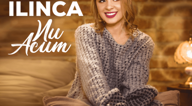 Ilinca – Nu acum (Official Video)