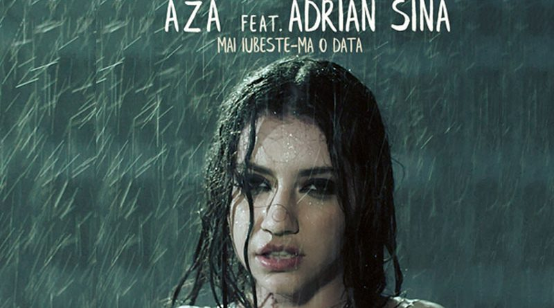 Aza feat. Adrian Sina – Mai iubeste-ma o data (Official Video)