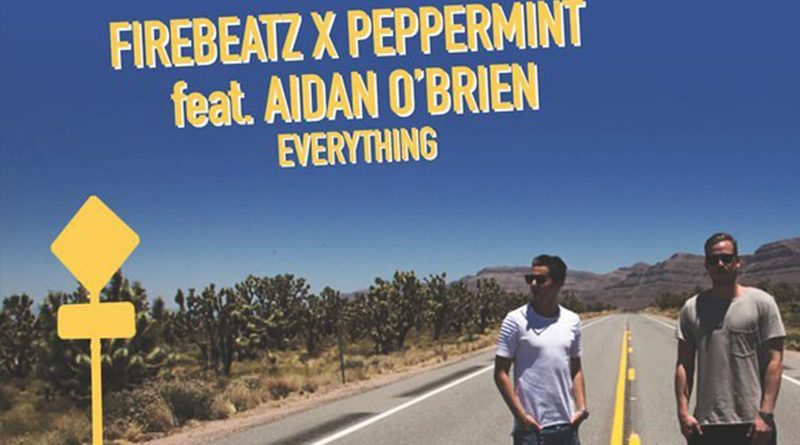 Firebeatz X Peppermint ft Aidan O'Brien – Everything