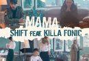 """Mama"": Shift lanseaza alaturi de Killa Fonic un nou single"