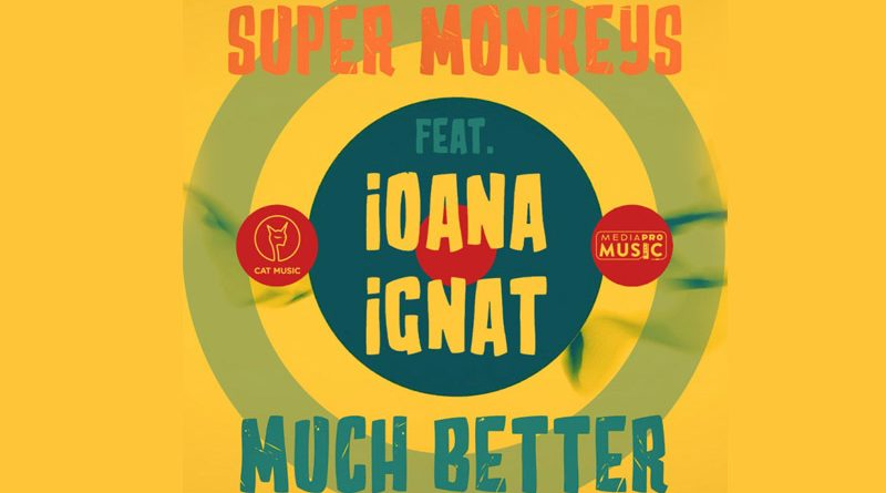 "Super Monkeys lanseaza prima lor piesa din cariera: ""Much better"", feat. Ioana Ignat"
