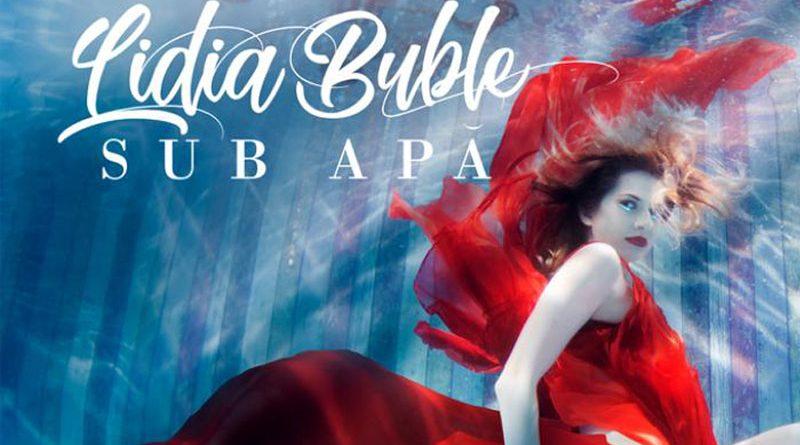"Lidia Buble lanseaza piesa si videoclipul ""Sub apa"""