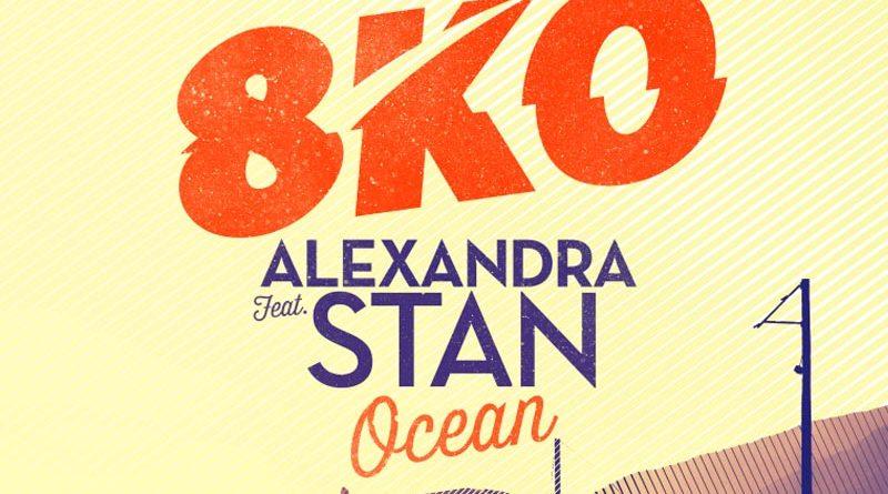 8KO feat Alexandra Stan – Ocean