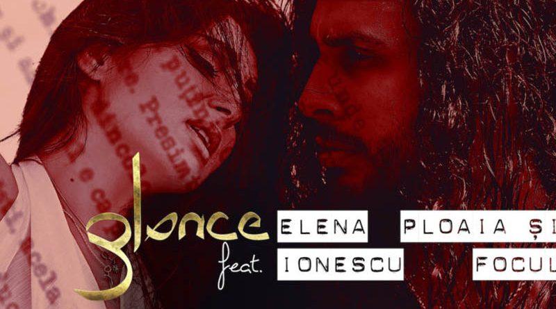 """""""Ploaia si focul"""": Glance lanseaza un nou single cu videoclip, feat. Elena Ionescu"""