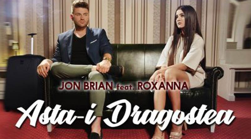 Jon Brian feat. Roxanna – Asta-i dragostea (Official Music Video)