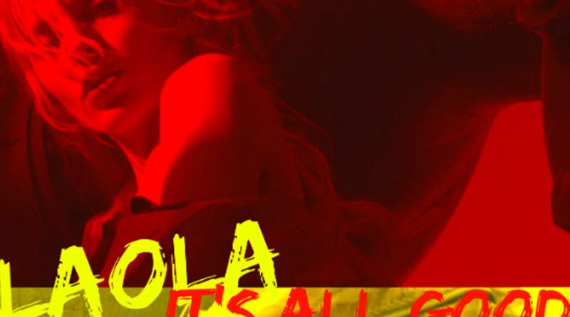 Laola – It's All Good