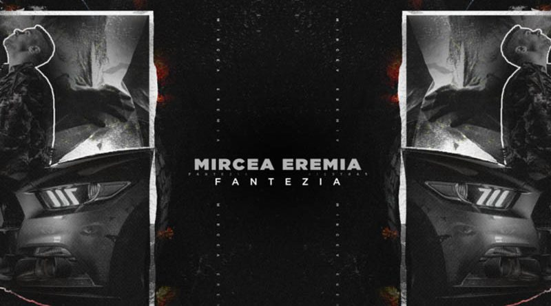 Mircea Eremia – Fantezia (Official Music Video)