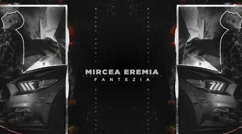 Mircea Eremia – Fantezia (Official Music Video)