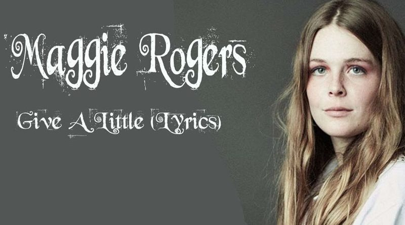 "Maggie Rogers lanseaza piesa ""Give A Little"""