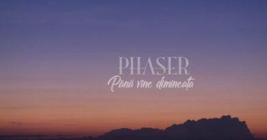 Phaser – Pana vine dimineata (Official Music Video)
