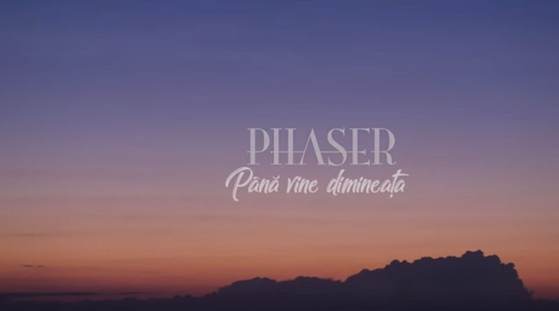 Phaser – Pana vine dimineata (Official Music Video)