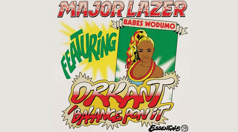 "Major Lazer lanseaza ""Orkant/Balance Pon It"" feat. Babes Wodumo"