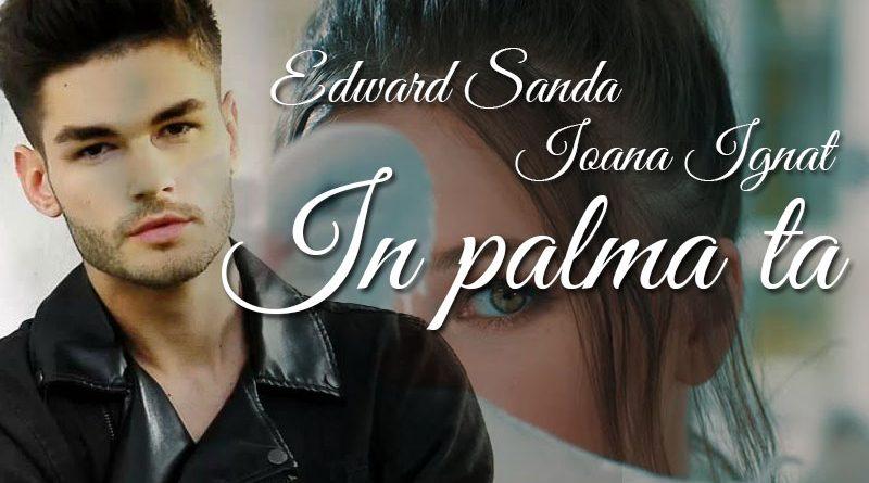 """Ioana Ignat si Edward Sanda lanseaza single-ul """"In palma ta"""""""