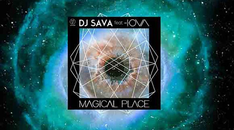 DJ Sava feat. IOVA – Magical place (Official Video)