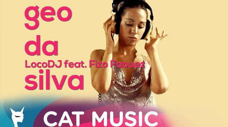 Geo Da Silva & LocoDJ feat. Fizo Faouez – What a feeling (Online Video)