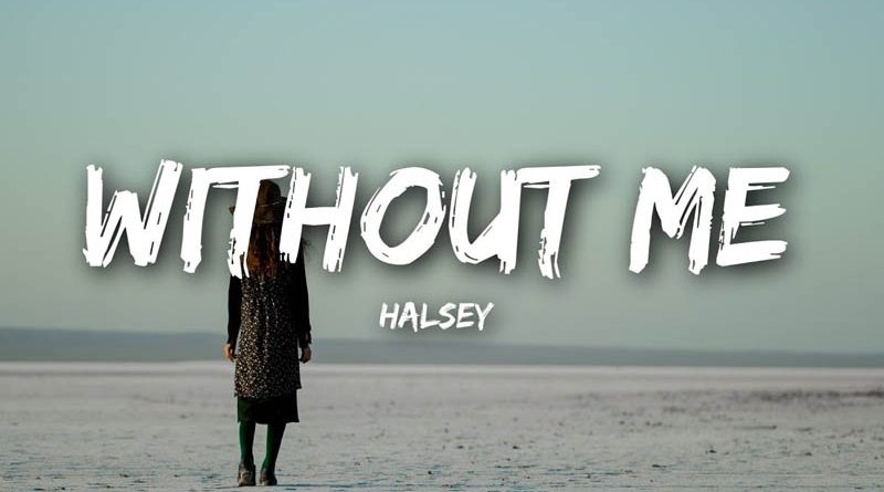 "Halsey lanseaza single-ul ""Without Me"""