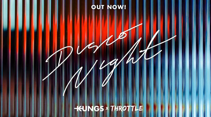 "Kungs si Throttle lanseaza ""Disco Night"""