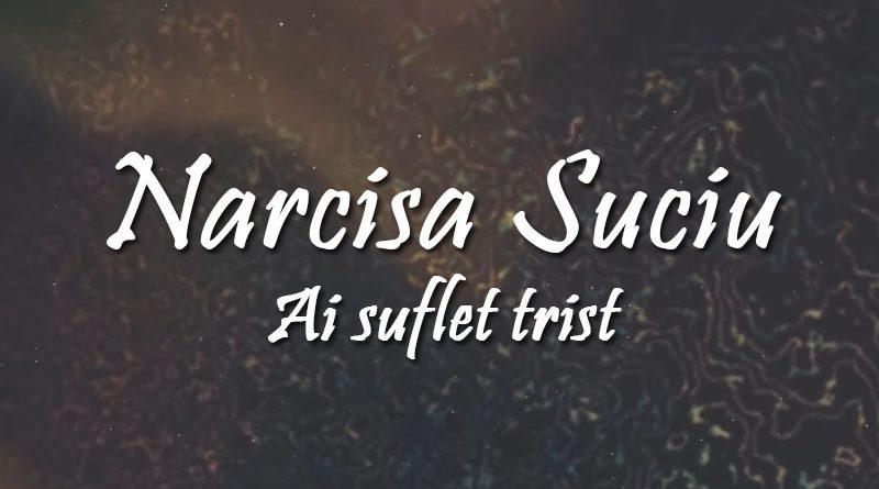 "Narcisa Suciu a revenit cu o balada sensibila – ""Ai suflet trist"""