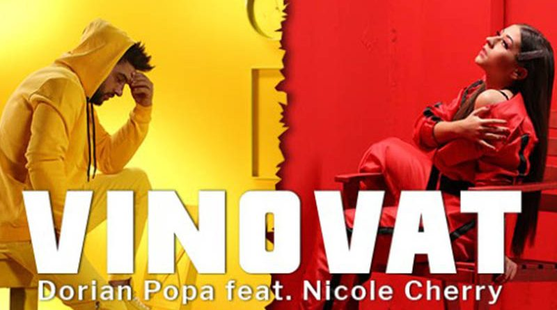 Dorian Popa feat. Nicole Cherry – VINOVAT