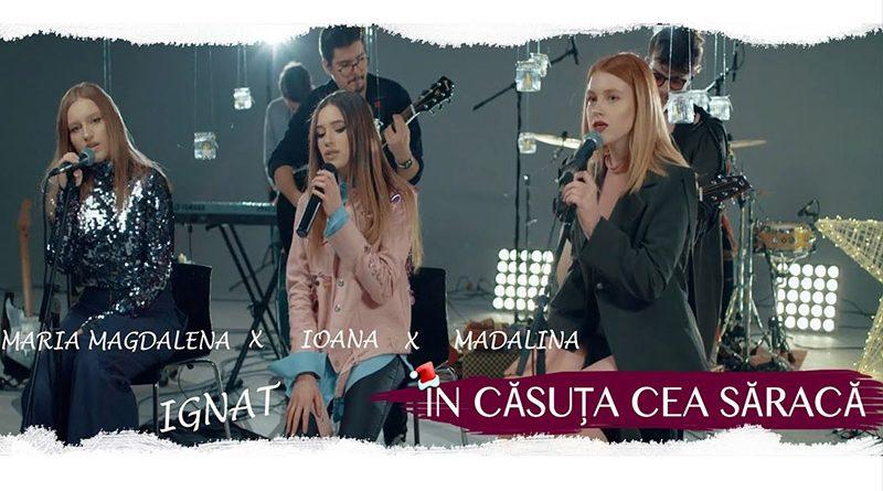 "Madalina Ignat impreuna cu Ioana Ignat si Maria Magdalena Ignat lanseaza ""In casuta cea saraca"""