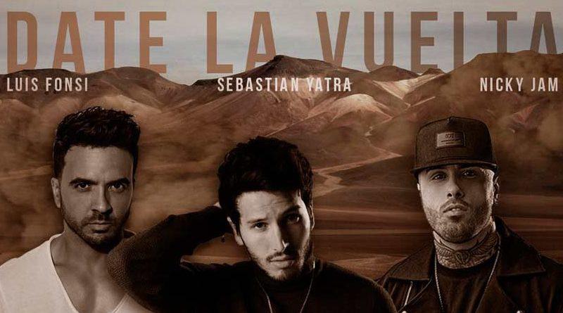 "Luis Fonsi lansează piesa ""Date La Vuelta"" feat. Nicky Jam X Sebastian Yatra"