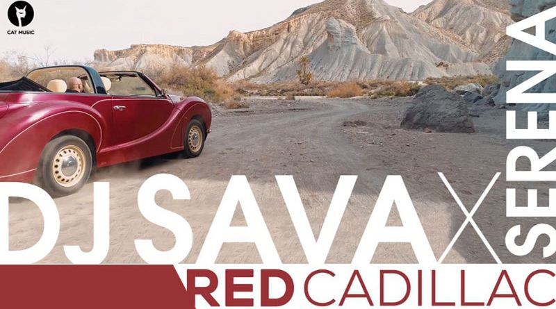 "DJ Sava si Serena lanseaza ""Red Cadillac"""